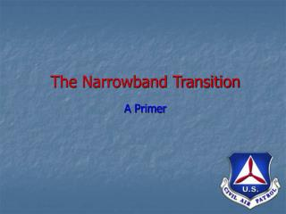 The Narrowband Transition