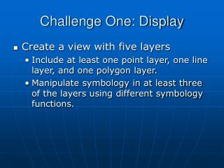 Challenge One: Display