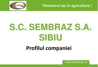 S.C. SEMBRAZ S.A. SIBIU