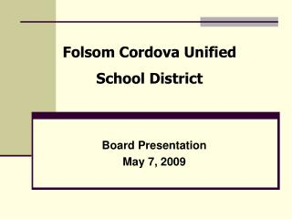 Board Presentation May 7, 2009