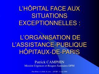 Patrick CAMPHIN Mission Urgences et Risques Sanitaires DPM