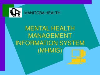 MENTAL HEALTH MANAGEMENT INFORMATION SYSTEM (MHMIS)