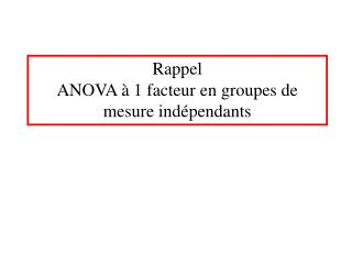 Rappel ANOVA à 1 facteur en groupes de mesure indépendants