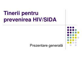 Tinerii pentru prevenirea HIV/SIDA