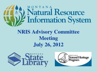 NRIS Advisory Committee Meeting July 26, 2012