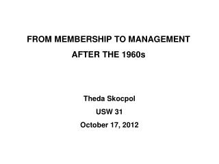 FROM MEMBERSHIP TO MANAGEMENT  AFTER THE 1960s