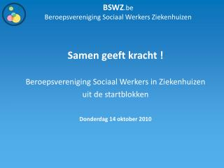 BSWZ .be   Beroepsvereniging Sociaal Werkers Ziekenhuizen