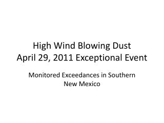High Wind Blowing Dust  April 29, 2011 Exceptional Event