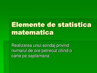 Elemente de statistica matematica
