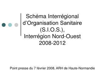 Les Sch�mas Interr�gionaux d�Organisation Sanitaire SIOS