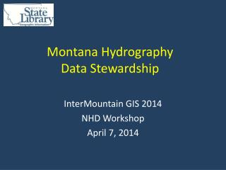 Montana Hydrography Data Stewardship