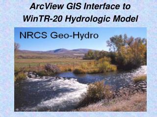 ArcView GIS Interface to  WinTR-20 Hydrologic Model