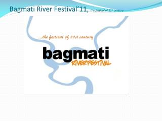 Bagmati River Festival'11,  the festival of 21 st  century