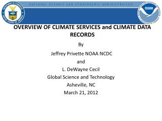 OVERVIEW  OF CLIMATE  SERVICES and CLIMATE DATA RECORDS