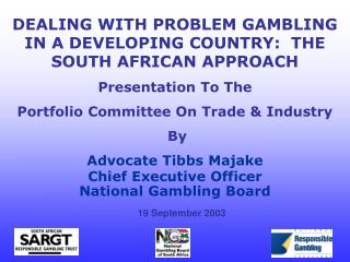 DEALING WITH PROBLEM GAMBLING IN A DEVELOPING COUNTRY:  THE SOUTH AFRICAN APPROACH