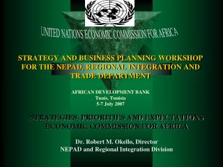 STRATEGIES, PRIORITIES AND EXPECTATIONS ECONOMIC COMMISSION FOR AFRICA