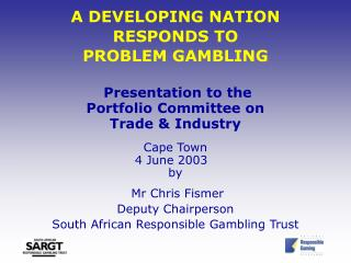 A DEVELOPING NATION RESPONDS TO  PROBLEM GAMBLING