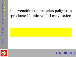 intervención con materias peligrosas producto líquido volátil muy tóxico