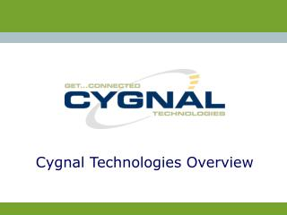 Cygnal Technologies Overview