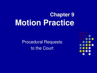Chapter 9 Motion Practice