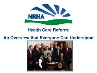 Health Care Reform:  An Overview that Everyone Can Understand
