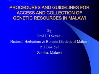 PROCEDURES AND GUIDELINES FOR ACCESS AND COLLECTION OF GENETIC RESOURCES IN MALAWI