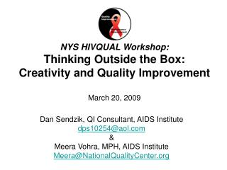 NYS HIVQUAL Workshop: Thinking Outside the Box:  Creativity and Quality Improvement March 20, 2009