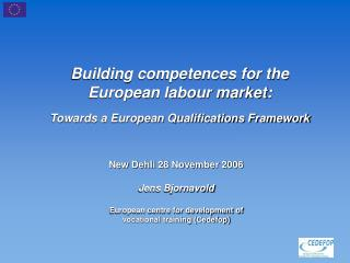 Building competences for the European labour market:  Towards a European Qualifications Framework