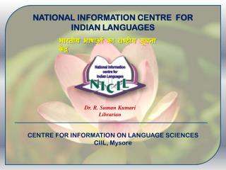 CENTRE FOR INFORMATION ON LANGUAGE SCIENCES CIIL, Mysore