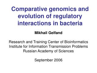 Comparative genomics and evolution of regulatory interactions in bacteria