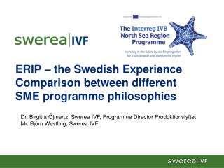 ERIP – the Swedish Experience Comparison between different SME programme philosophies