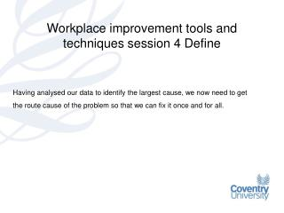 Workplace improvement tools and techniques session 4 Define