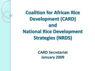 Coalition for African Rice Development (CARD) and National Rice Development Strategies (NRDS)