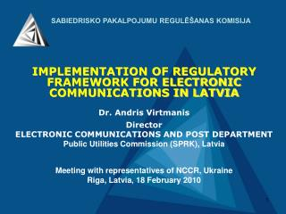IMPLEMENTATION OF REGULATORY FRAMEWORK FOR ELECTRONIC COMMUNICATIONS IN LATVIA