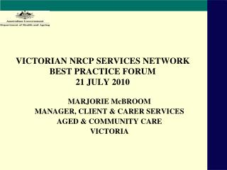 VICTORIAN NRCP SERVICES NETWORK BEST PRACTICE FORUM 21 JULY 2010