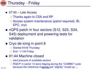 Thursday - Friday