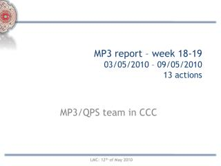 MP3 report – week 18-19  03/05/2010 – 09/05/2010 13 actions