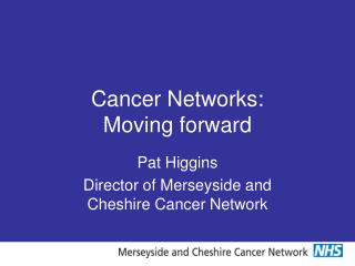 Cancer Networks:  Moving forward