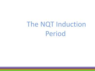 The NQT Induction Period