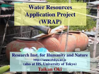 Research Inst. for Humanity and Nature chikyu.ac.jp  (also at IIS, University of Tokyo)
