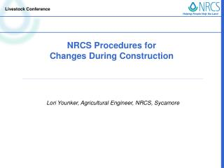 NRCS Procedures for  Changes During Construction