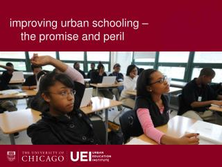 improving urban schooling – 	the promise and peril