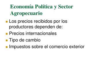Economía Política y Sector Agropecuario