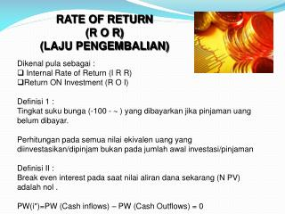 RATE OF RETURN (R O R) (LAJU PENGEMBALIAN)