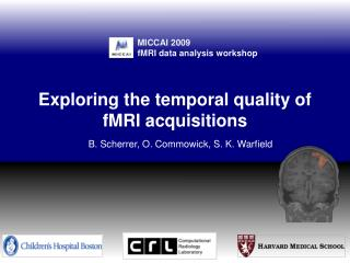 Exploring the temporal quality of  fMRI  acquisitions