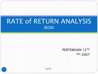 RATE of RETURN ANALYSIS (ROR)