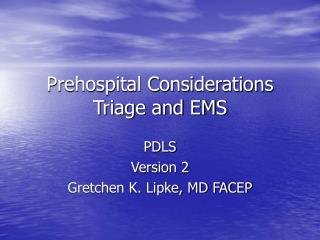 Prehospital Considerations Triage and EMS
