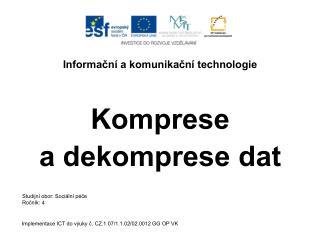 Informační a komunikační technologie Komprese  a dekomprese dat