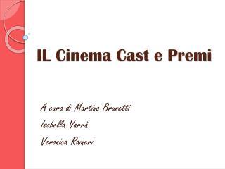 IL Cinema Cast e Premi