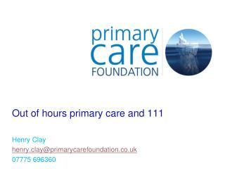 Out of hours primary care and 111